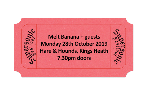 Melt Banana + Guests TICKET