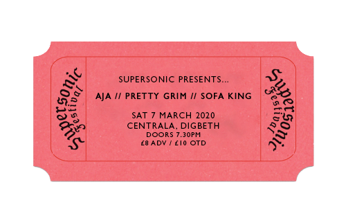 Supersonic Presents... AJA // Pretty Grim // Sofa King