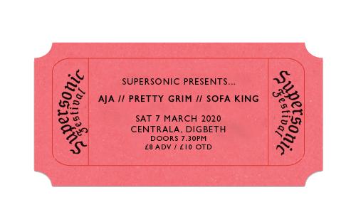 Supersonic Presents... AJA // Pretty Grim // Sofa King